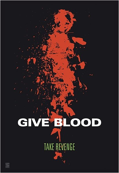 GIVE BLOOD - TAKE REVENGE