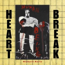 Richard Kurtz - HEART BREAK (HUMAN BEING)